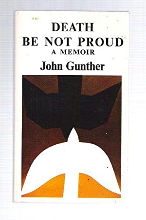 a summary of the novel death be not proud by john gunther Title: pages / words: save: death be not proud the book death be not proud, written by john gunther, is the story of author john gunther's son johnny.