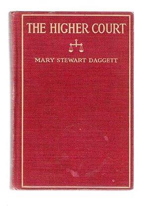 The Higher Court: Daggett, Mary Stewart