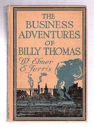 The Business Adventures of Billy Thomas: Ferris, Elmer E.