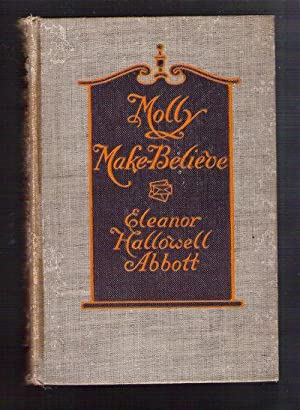 Molly Make-Believe: Abbott, Eleanor Hallowell