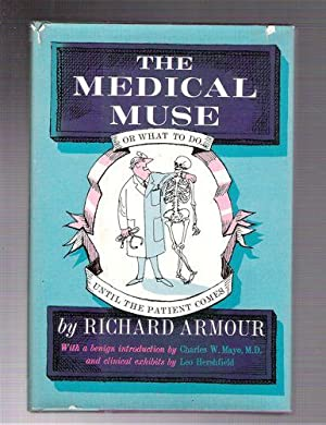 The Medical Muse; or What to do Until the Patient Comes: Armour, Richard