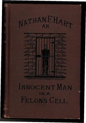 The True Story of the Hart-Meservey Murder Trial, in which Light is Thrown Upon Dark Deeds, ...