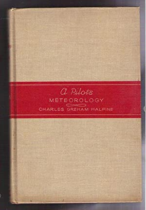 A Pilot's Meteorology: Halpine, Charles Greham, M.S.