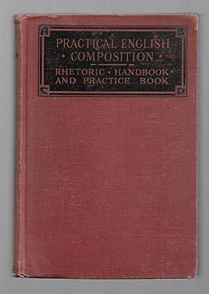 Practical English Composition: Rhetoric, Handbook, and Pratice Book: Jones, Easley S.
