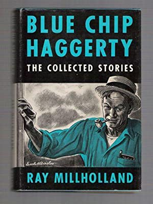 Blue Chip Haggerty/The Collected Stories: Millholland, Ray