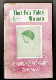 That Fair False Woman: Clay, Bertha M. (Mrs. M.A. Holmes)