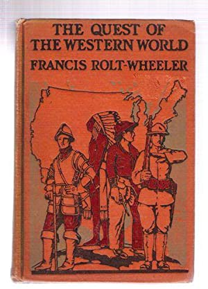 The Quest for the Western World: Rolt-Wheeler, Francis