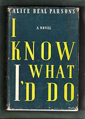I Know What I'd Do: Parsons, Alice Beal