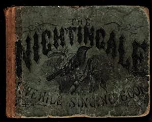 The Nightingale; A Choice Collection of Songs, Chants and Hymns, Designed for the Use of Juvenille ...