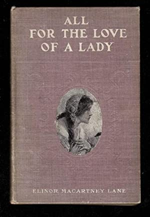 All For The Love of A Lady: Lane, Elinor Macartney