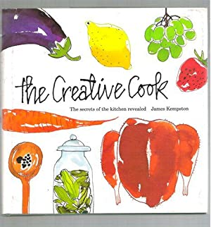 The Creative Cook/ The Secrets of the Kitchen Revealed