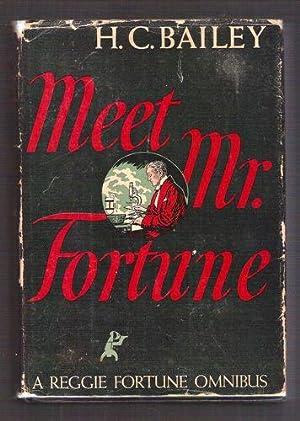 Meet Mr. Fortune/A Reggie Fortune Omnibus: Bailey, H.C.