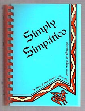 Simply Simpatico The Home of Authentic Southwestern Cuisine (Flavors of Home)