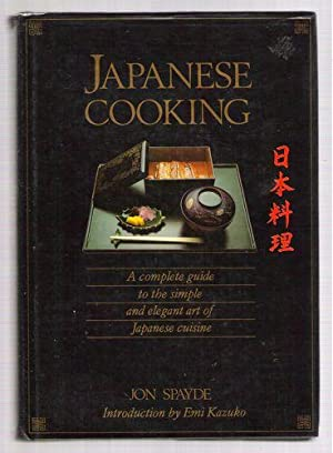 Japanese Cooking/A Complete Guide to the Simple and Elegant Art of Japanese Cuisine