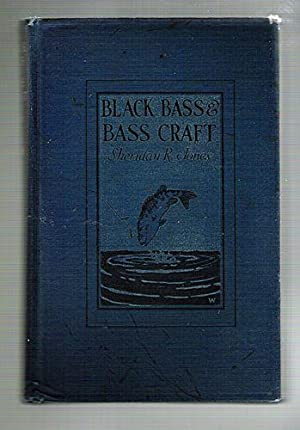 Black Bass and Bass Craft: The Life Habits of Two Bass and Successful Angling Strategy: Jones, ...