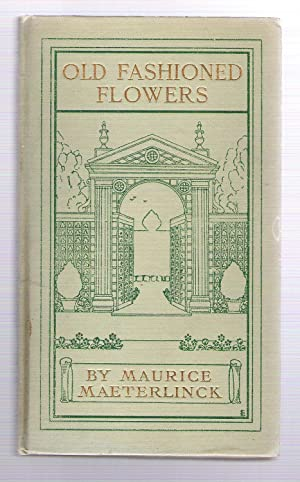 Old Fashioned Flowers and Other Out-Of-Door Studies: Maeterlinck, Maurice