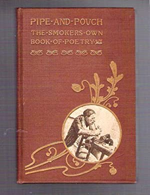 Pipe and Pouch, The Smoker's Own Book of Poetry: Knight, Joseph
