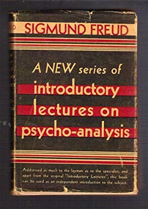 A New Series of Introductory Lectures on Psycho-Analysis: Freud, Sigmund