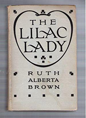 The Lilac Lady: Brown, Ruth Alberta