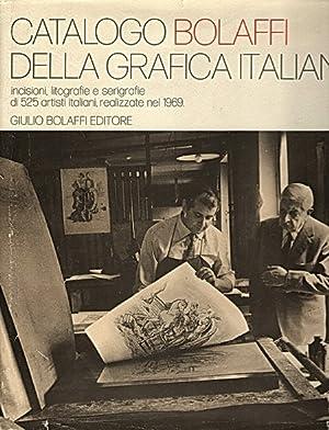 CATALOGO BOLAFFI DELLA GRAFICA ITALIANA - Incisioni, litografie e serigrafie di 525 artisti ...