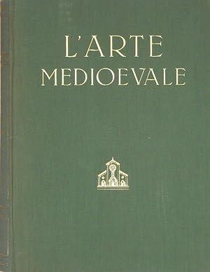 L'ARTE MEDIOEVALE - L'eta' Paleocristiana e l'Alto: EMILIO LAVAGNINO