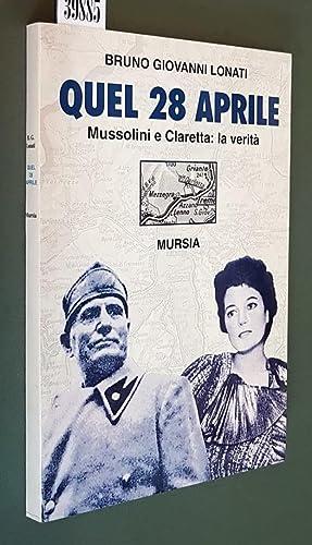 QUEL 28 APRILE - Mussolini e Claretta: BRUNO GIOVANNI LONATI