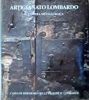 ARTIGIANATO LOMBARDO (vol. 2) - L'OPERA METALLURGICA: Testi di A. STELLA, G. G. BELLONI, E. ...