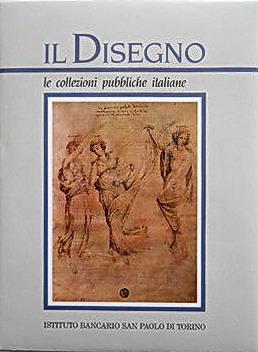 IL DISEGNO le collezioni pubbliche italiane (PARTE: A cura di