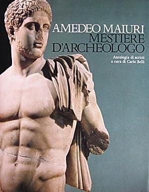 MESTIERE D'ARCHEOLOGO: AMEDEO MAIURI