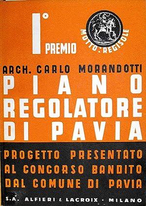PIANO REGOLATORE DI PAVIA - Progetto presentato al Concorso Nazionael bandito dal Comune di Pavia ...