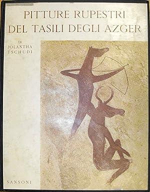 PITTURE RUPESTRI DEL TASILI DEGLI AZGER (Sahara: JOLANTHA TSCHUDI