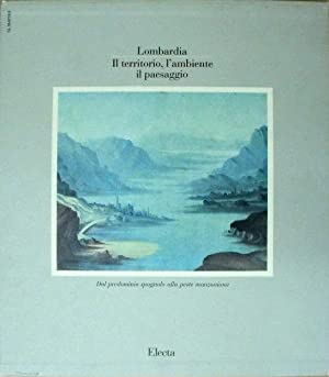 LOMBARDIA - IL TERRITORIO , L'AMBIENTE, IL: A cura di