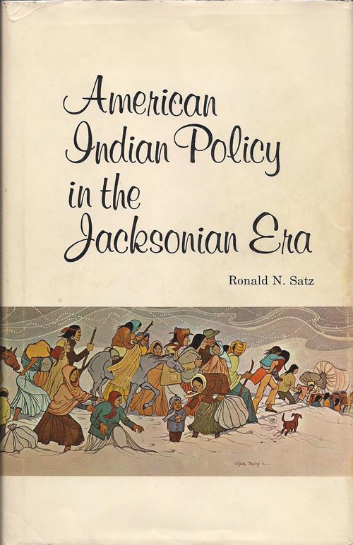American Indian Policy in the Jacksonian Era, Satz, Ronald N.