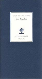 Some Writing About Los Angeles: Powell, Lawrence Clark