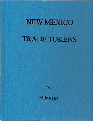 New Mexico Trade Tokens: Kiser, Billy