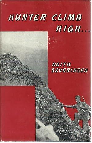 Hunter Climb High.: Severinsen, Keith