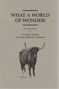 What a World of Wonder! An Appreciation: Haley, Evetts, Jr.