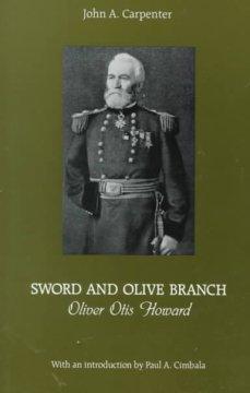 Sword and Olive Branch: Oliver Otis Howard: Carpenter, John