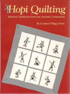 Hopi Quilting: Stitched Traditions from an Ancient: Davis, Carolyn O'Bagy