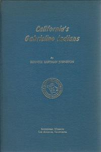 California's Gabrielino Indians: Johnston, Bernice Eastman
