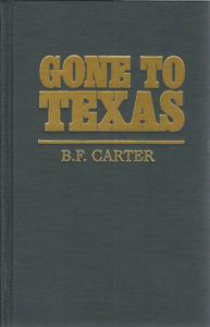 Gone to Texas: Carter, B. F.