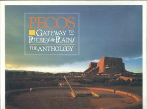Pecos Gateway to Pueblos & Plains: The: Bezy, John V.
