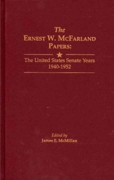 The Ernest W. McFarland Papers: The United: McMillan, James E.