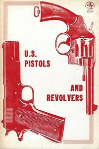 U. S. Pistols and Revolvers (vol. 1,: McLean, Donald B.