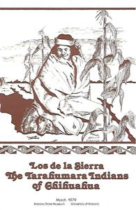 Los de la Sierra: The Tarahumara Indians: Kazmier, Jane