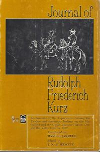 Journal of Rudolph Friederich Kurz: An Account: Kurz, Rudolph Friederich
