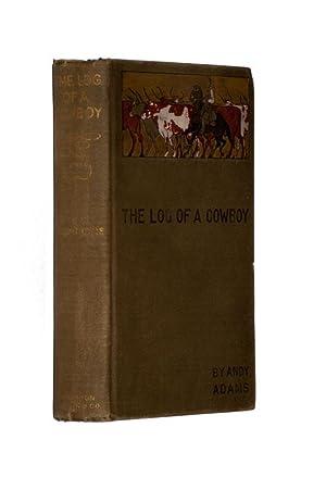 The Log of a Cowboy: A Narrative: Adams, Andy