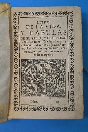 Libro de la vida y fabulas del sabio y clarissimo fabulador Isopo. Con las fabulas, y sentencias de...