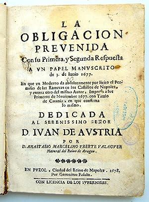 La obligacion prevenida. Con su Primera, y: Uberte Balaguer, Anastasio