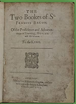 The two bookes of Sr. Francis Bacon.: Bacon, Francis (1561-1626)